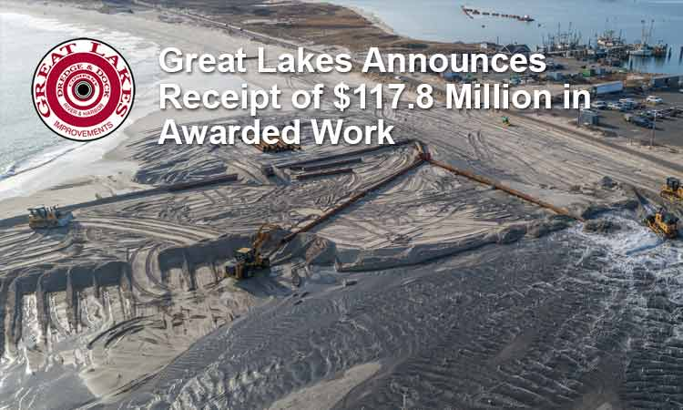 Great Lakes Announces Receipt of $117.8 Million in Awarded Work